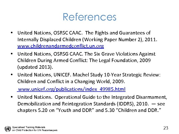 References • United Nations, OSRSC CAAC. The Rights and Guarantees of Internally Displaced Children