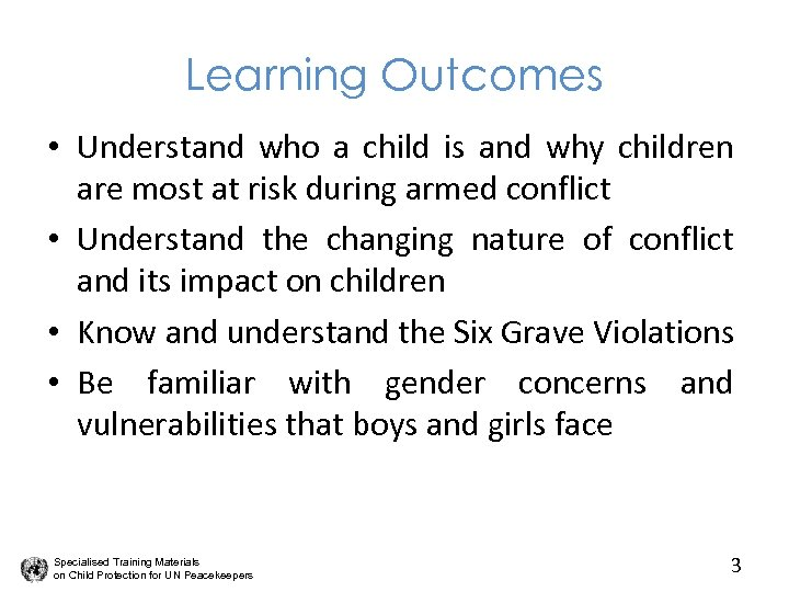 Learning Outcomes • Understand who a child is and why children are most at