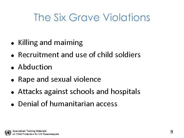 The Six Grave Violations l l l Killing and maiming Recruitment and use of