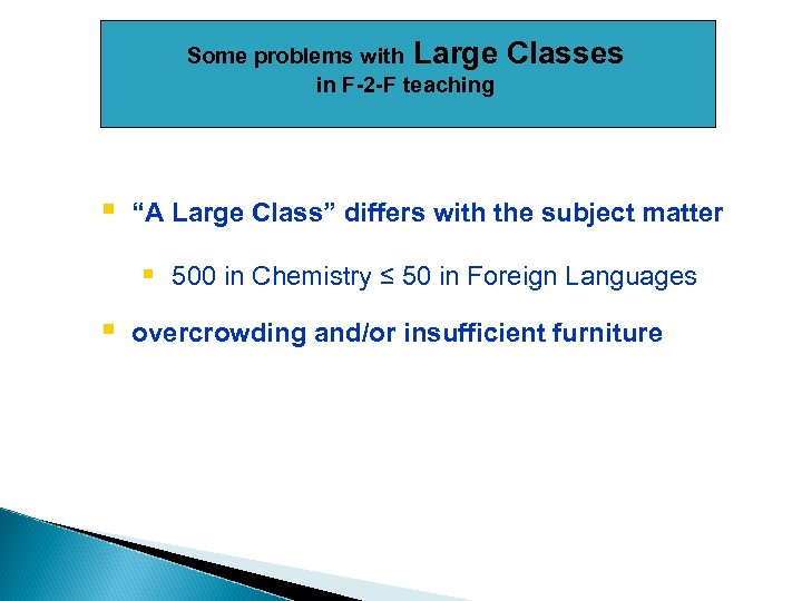 """Some problems with Large in F-2 -F teaching § Classes """"A Large Class"""" differs"""