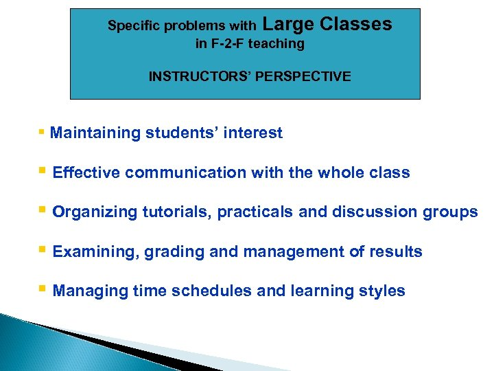 Specific problems with Large in F-2 -F teaching Classes INSTRUCTORS' PERSPECTIVE § Maintaining students'