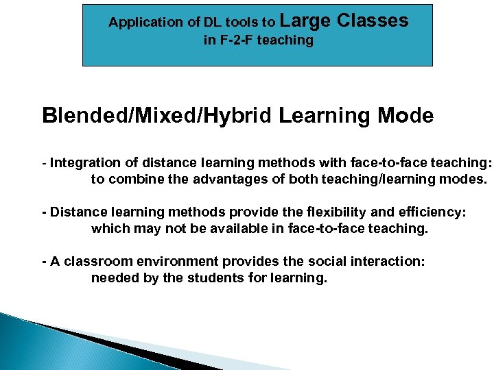 Application of DL tools to Large in F-2 -F teaching Classes Blended/Mixed/Hybrid Learning Mode