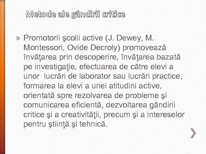 Metode ale gândirii critice » Promotorii şcolii active (J. Dewey, M. Montessori, Ovide Decroly)