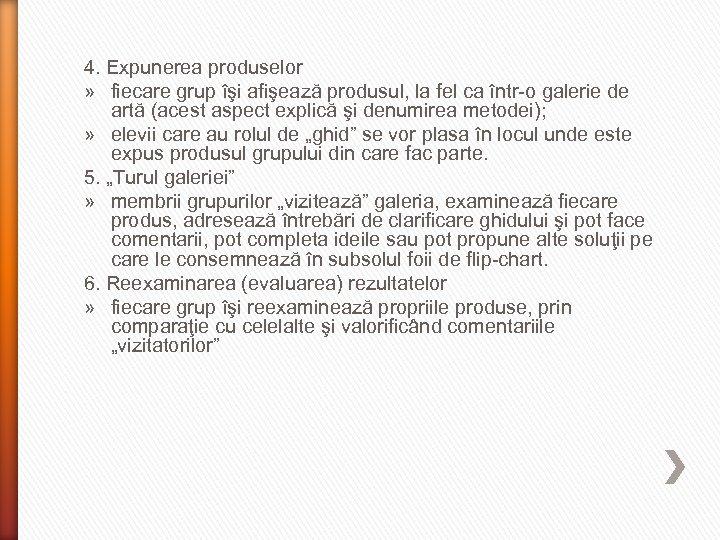 4. Expunerea produselor » fiecare grup îşi afişează produsul, la fel ca într-o galerie
