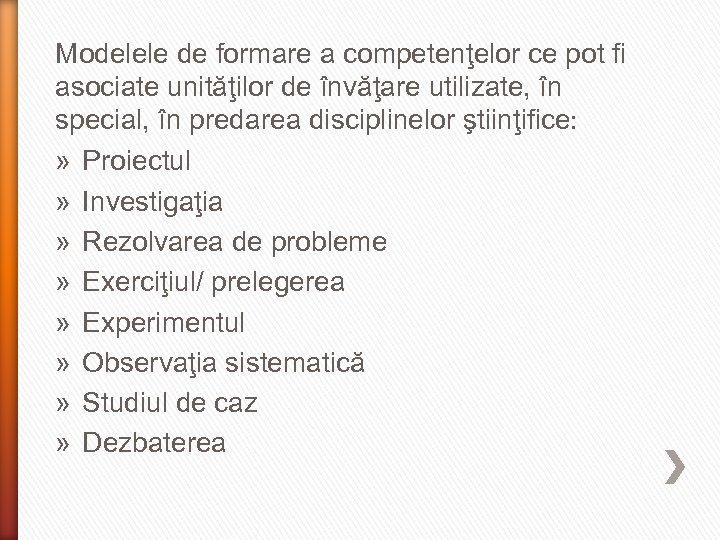 Modelele de formare a competenţelor ce pot fi asociate unităţilor de învăţare utilizate, în