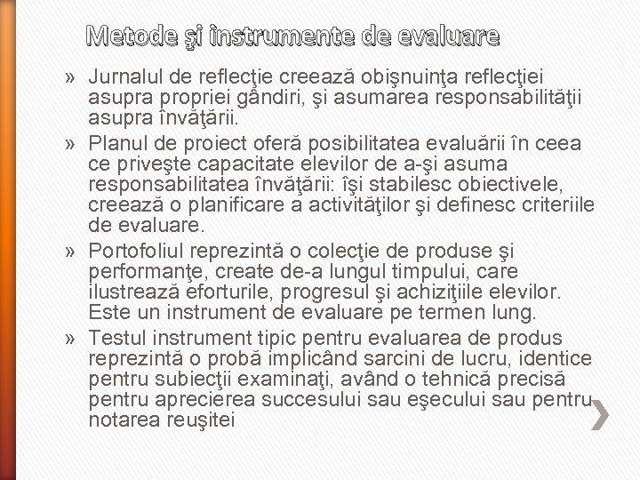 Metode şi instrumente de evaluare » Jurnalul de reflecţie creează obişnuinţa reflecţiei asupra propriei