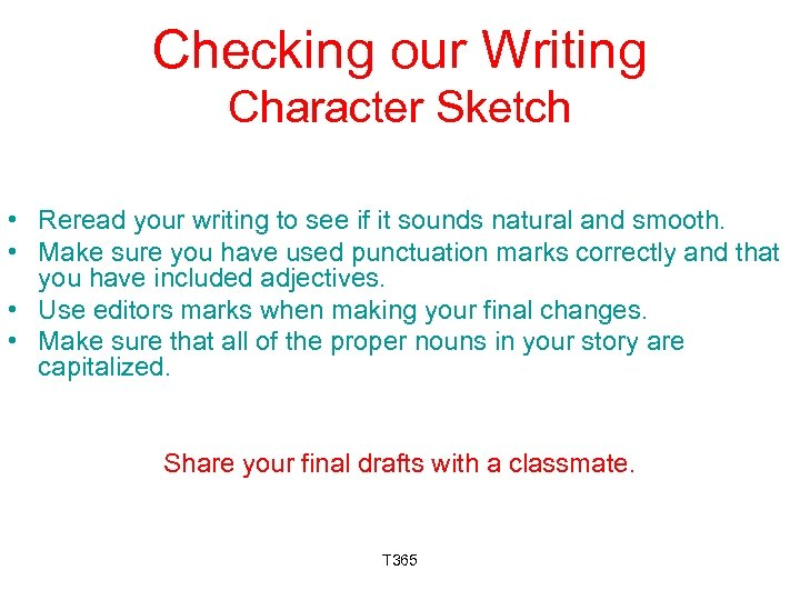 Checking our Writing Character Sketch • Reread your writing to see if it sounds