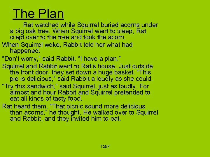 The Plan Rat watched while Squirrel buried acorns under a big oak tree. When