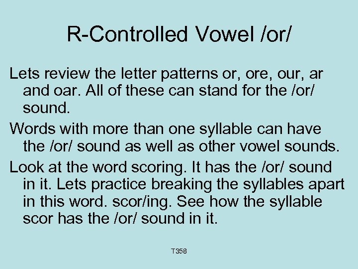 R-Controlled Vowel /or/ Lets review the letter patterns or, ore, our, ar and oar.