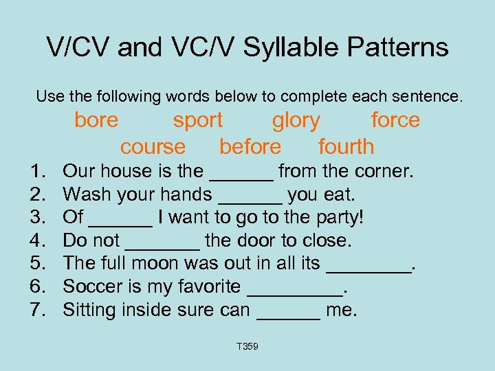 V/CV and VC/V Syllable Patterns Use the following words below to complete each sentence.
