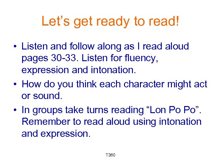Let's get ready to read! • Listen and follow along as I read aloud