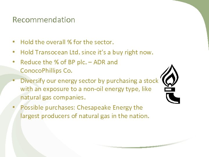 Recommendation • Hold the overall % for the sector. • Hold Transocean Ltd. since