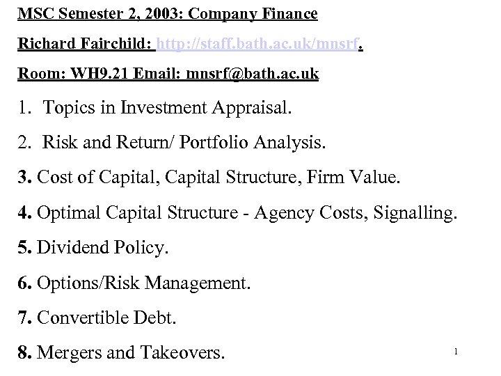 MSC Semester 2, 2003: Company Finance Richard Fairchild: http: //staff. bath. ac. uk/mnsrf. Room: