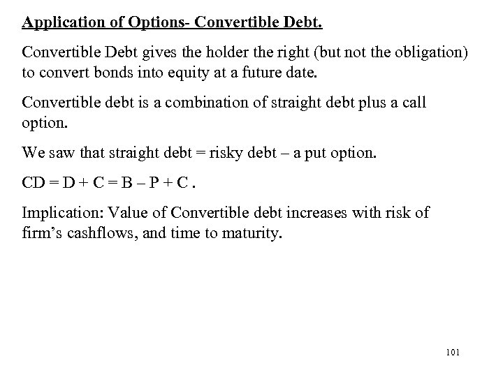 Application of Options- Convertible Debt gives the holder the right (but not the obligation)