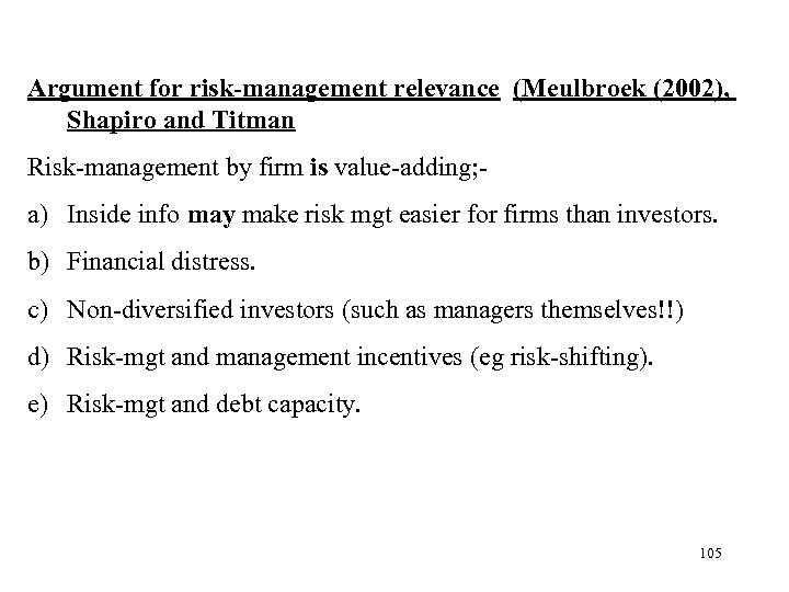 Argument for risk-management relevance (Meulbroek (2002), Shapiro and Titman Risk-management by firm is value-adding;