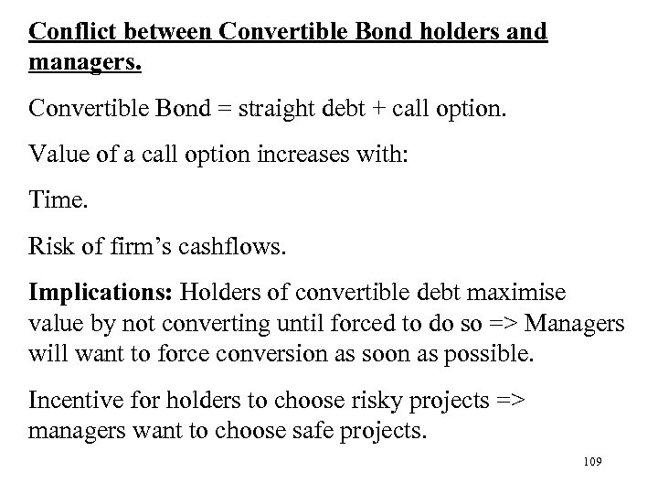 Conflict between Convertible Bond holders and managers. Convertible Bond = straight debt + call