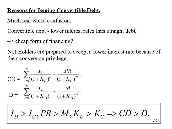 Reasons for Issuing Convertible Debt. Much real world confusion. Convertible debt - lower interest