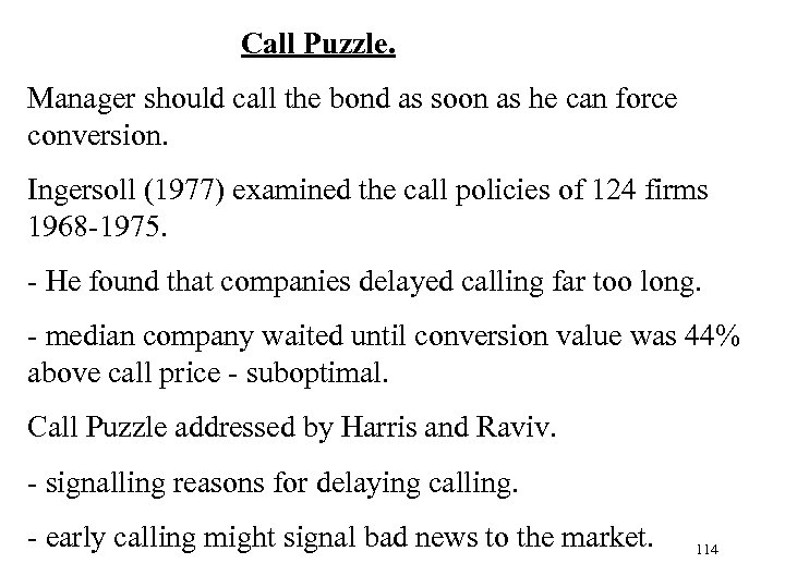 Call Puzzle. Manager should call the bond as soon as he can force conversion.