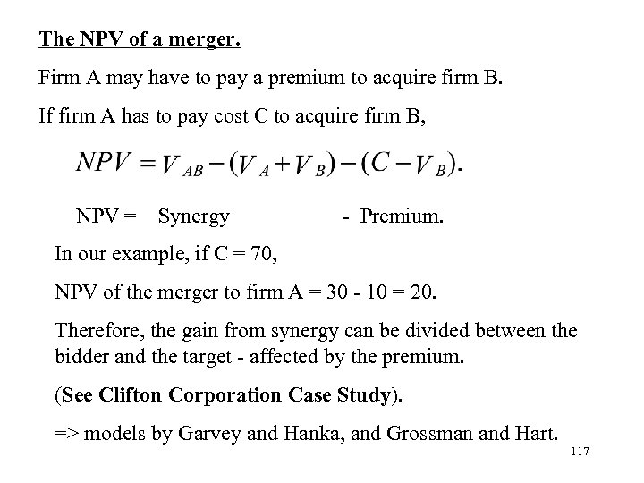 The NPV of a merger. Firm A may have to pay a premium to
