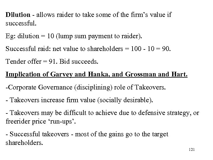 Dilution - allows raider to take some of the firm's value if successful. Eg: