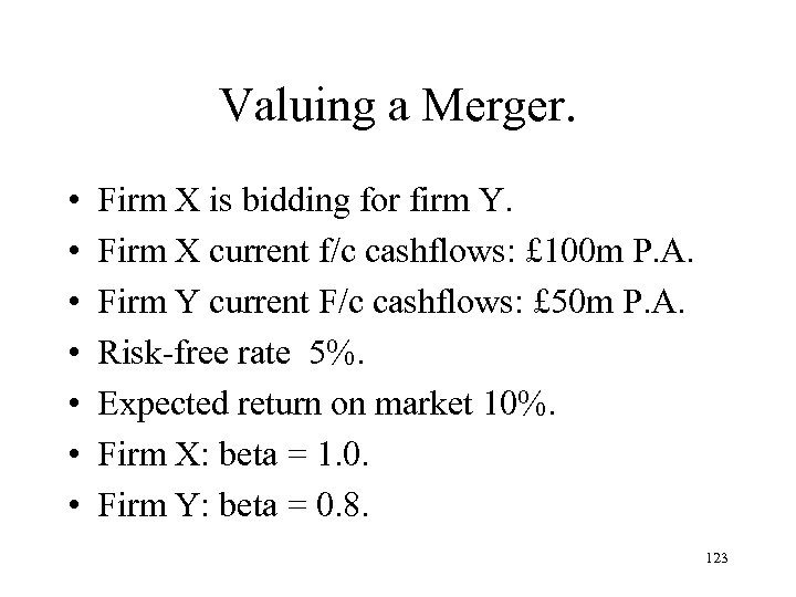 Valuing a Merger. • • Firm X is bidding for firm Y. Firm X
