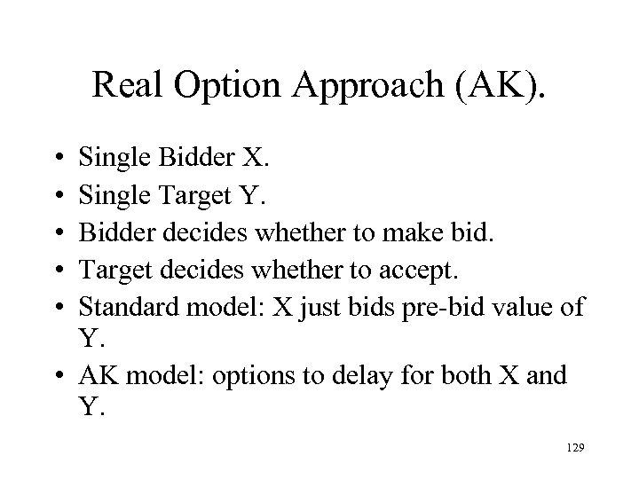 Real Option Approach (AK). • • • Single Bidder X. Single Target Y. Bidder