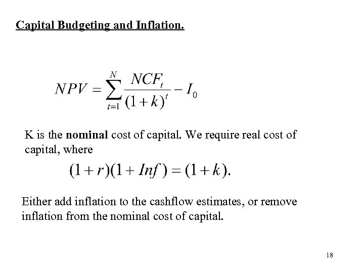 Capital Budgeting and Inflation. K is the nominal cost of capital. We require real