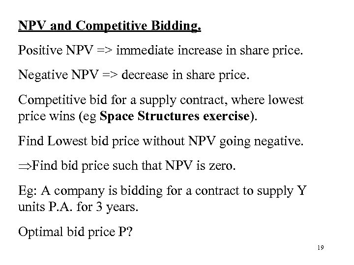 NPV and Competitive Bidding. Positive NPV => immediate increase in share price. Negative NPV