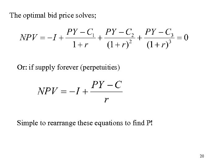 The optimal bid price solves; Or: if supply forever (perpetuities) Simple to rearrange these