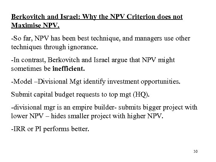 Berkovitch and Israel: Why the NPV Criterion does not Maximise NPV. -So far, NPV