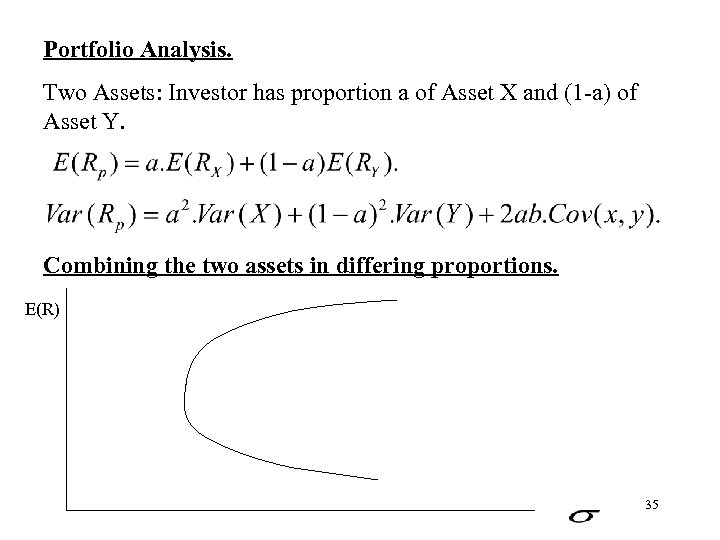 Portfolio Analysis. Two Assets: Investor has proportion a of Asset X and (1 -a)