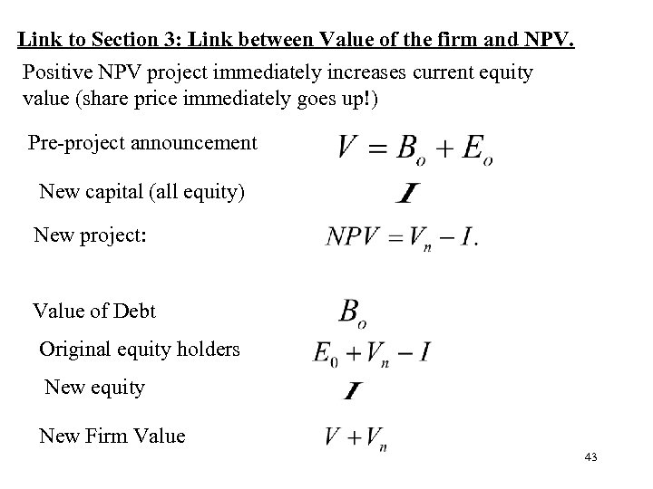Link to Section 3: Link between Value of the firm and NPV. Positive NPV