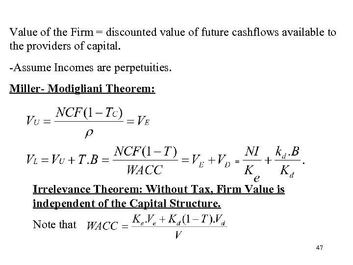 Value of the Firm = discounted value of future cashflows available to the providers