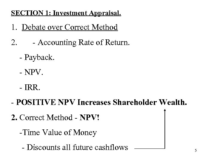 SECTION 1: Investment Appraisal. 1. Debate over Correct Method 2. - Accounting Rate of