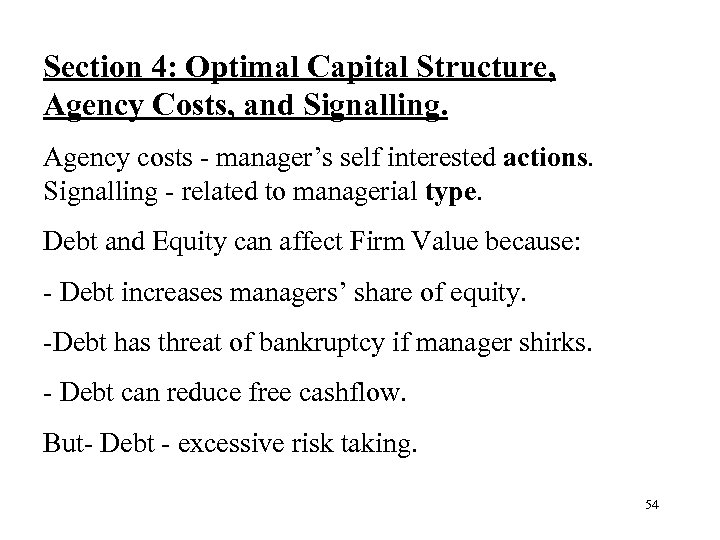 Section 4: Optimal Capital Structure, Agency Costs, and Signalling. Agency costs - manager's self