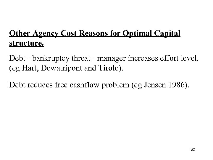Other Agency Cost Reasons for Optimal Capital structure. Debt - bankruptcy threat - manager