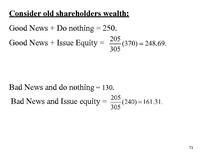 Consider old shareholders wealth: Good News + Do nothing = 250. Good News +