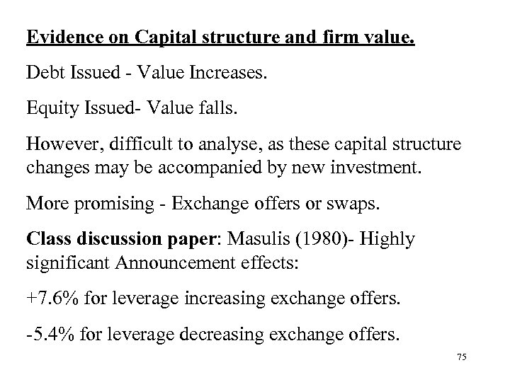 Evidence on Capital structure and firm value. Debt Issued - Value Increases. Equity Issued-