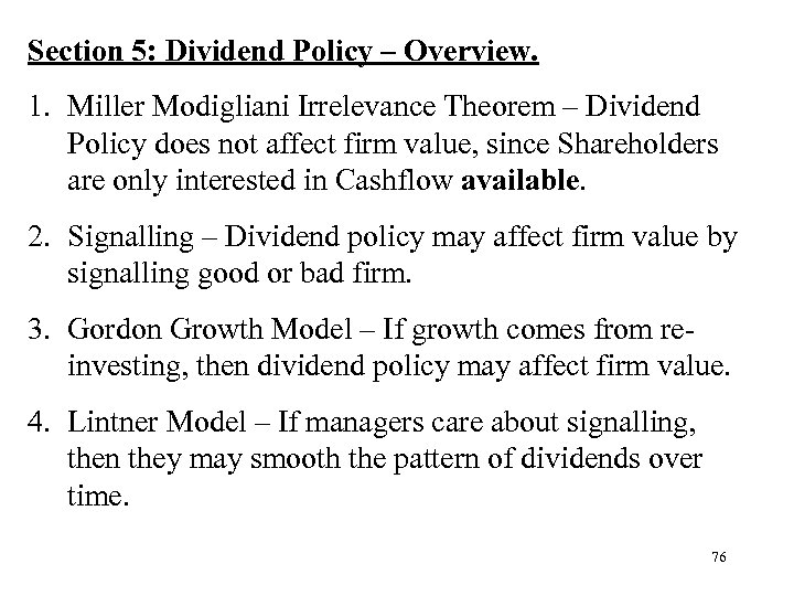Section 5: Dividend Policy – Overview. 1. Miller Modigliani Irrelevance Theorem – Dividend Policy