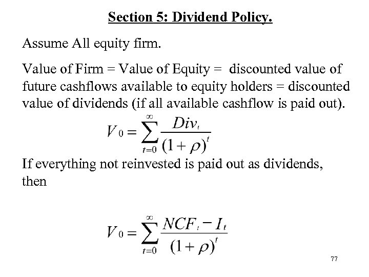 Section 5: Dividend Policy. Assume All equity firm. Value of Firm = Value of