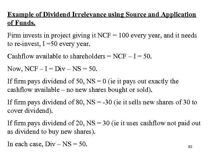 Example of Dividend Irrelevance using Source and Application of Funds. Firm invests in project