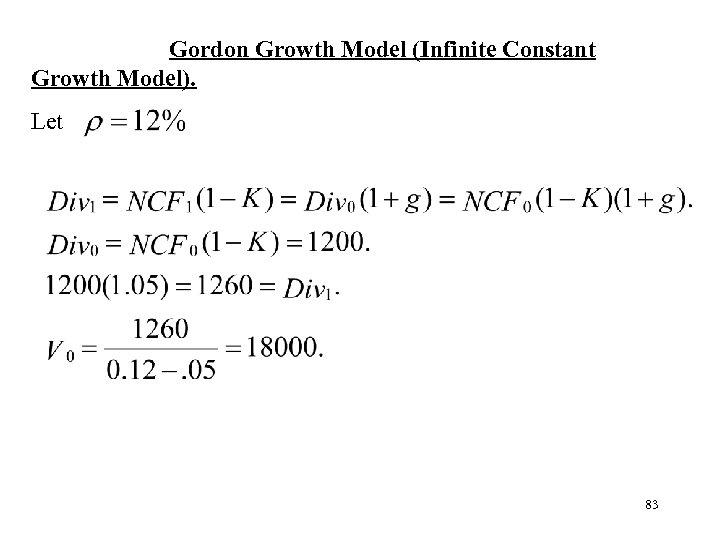 Gordon Growth Model (Infinite Constant Growth Model). Let 83