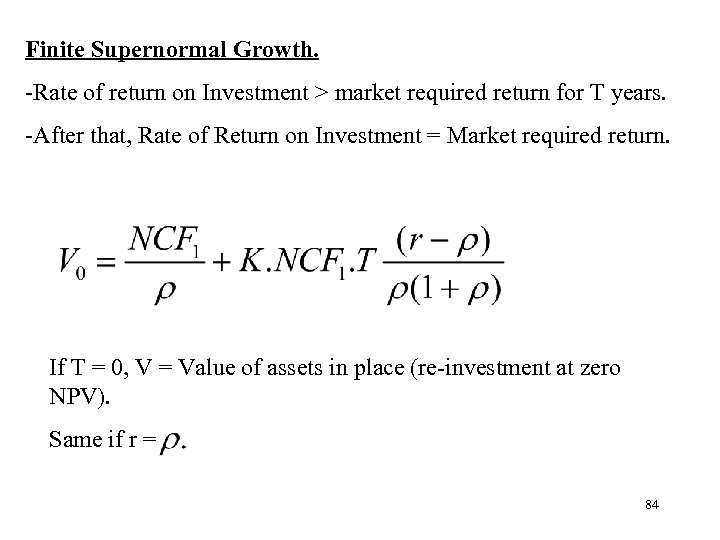 Finite Supernormal Growth. -Rate of return on Investment > market required return for T
