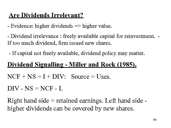 Are Dividends Irrelevant? - Evidence: higher dividends => higher value. - Dividend irrelevance