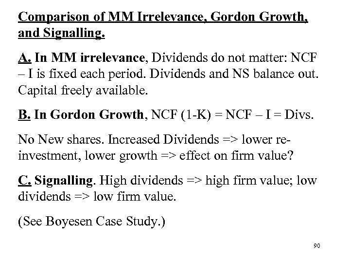 Comparison of MM Irrelevance, Gordon Growth, and Signalling. A. In MM irrelevance, Dividends do