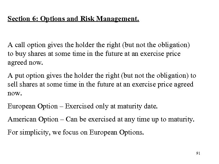 Section 6: Options and Risk Management. A call option gives the holder the right