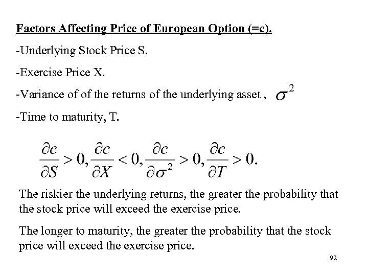 Factors Affecting Price of European Option (=c). -Underlying Stock Price S. -Exercise Price X.