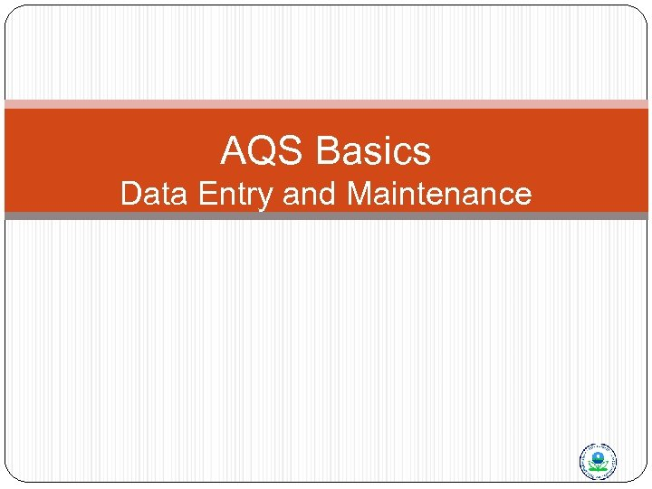 AQS Basics Data Entry and Maintenance