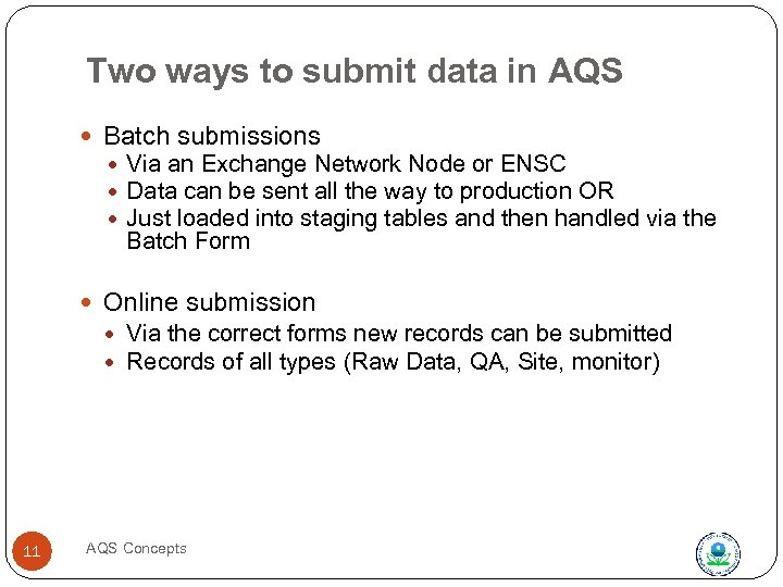 Two ways to submit data in AQS Batch submissions Via an Exchange Network Node