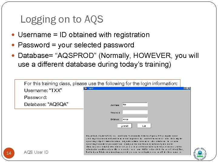 Logging on to AQS Username = ID obtained with registration Password = your selected
